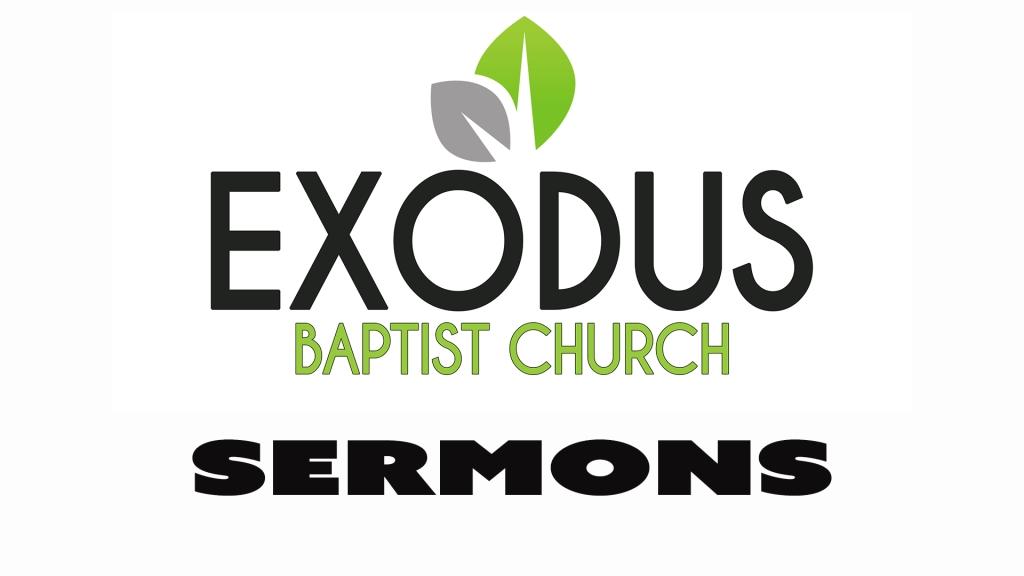 Exodus Baptist Church Podcast