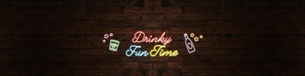 Drinky Fun Time