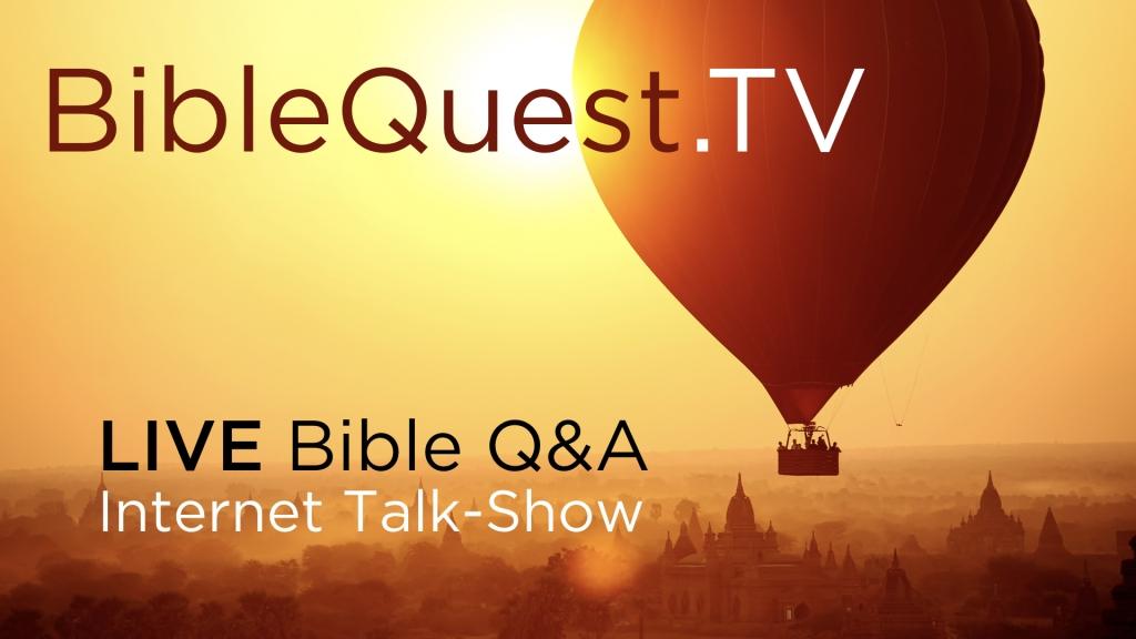 BibleQuest Talk-Show   Live Q&A at BibleQuest.tv