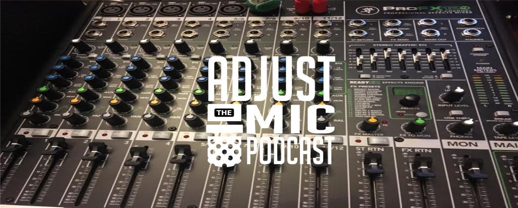 Adjust the Mic Podcast