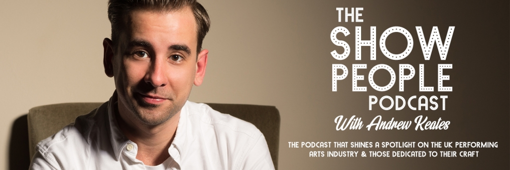 The Show People Podcast With Andrew Keates