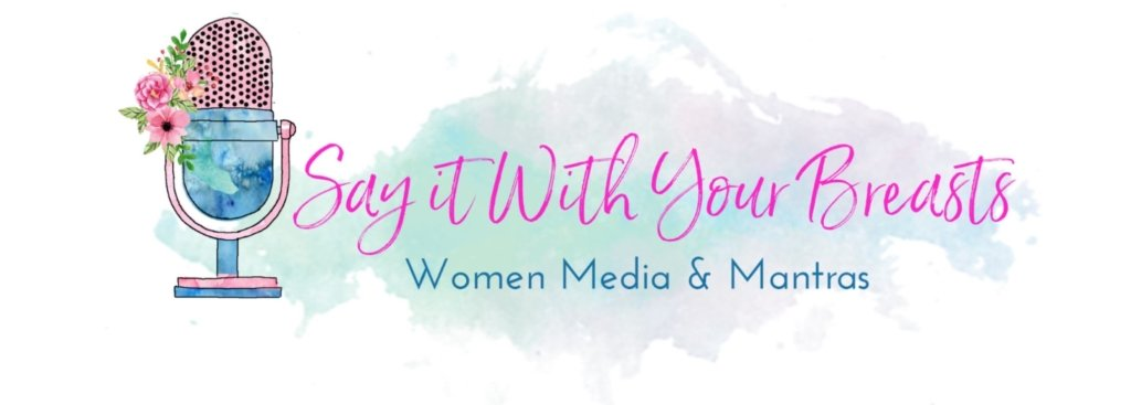 Say it With Your Breasts Podcast