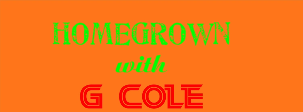 Homegrown With G Cole