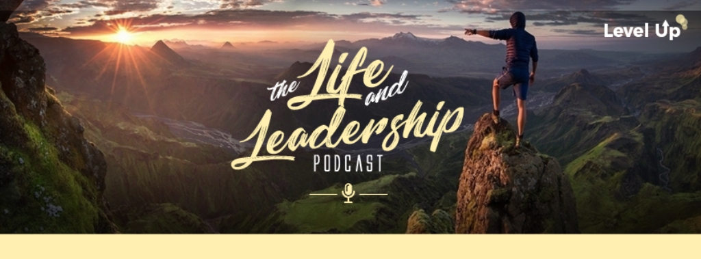 The Life and Leadership Podcast