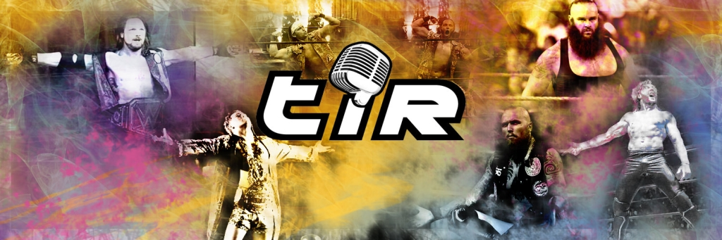tIr Wrestling Podcast
