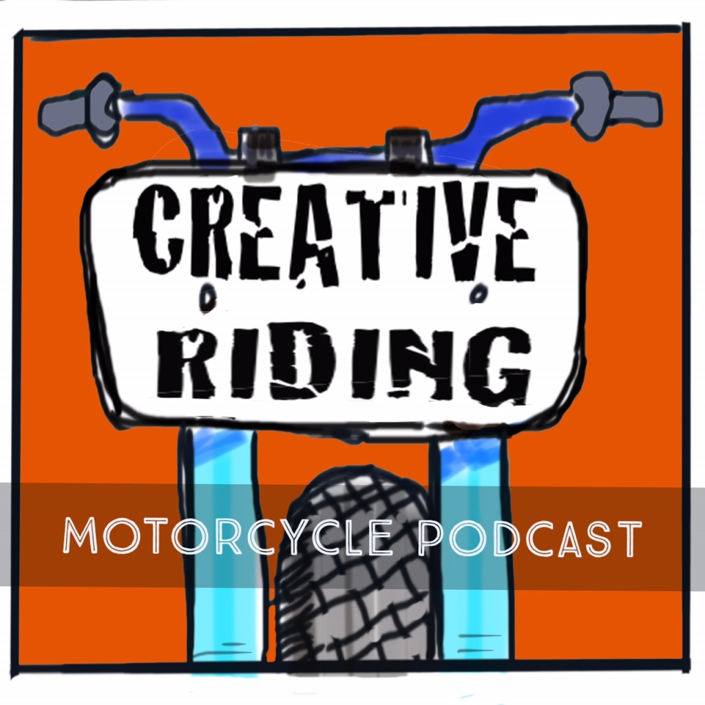 Creative-Riding Motorcycle Podcast