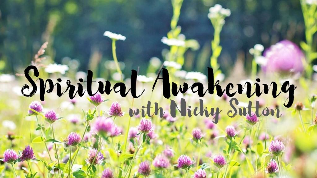 Spiritual Awakening Podcast with Nicky Sutton
