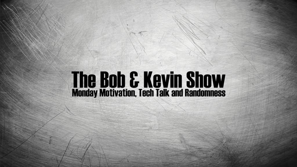The Bob & Kevin Show