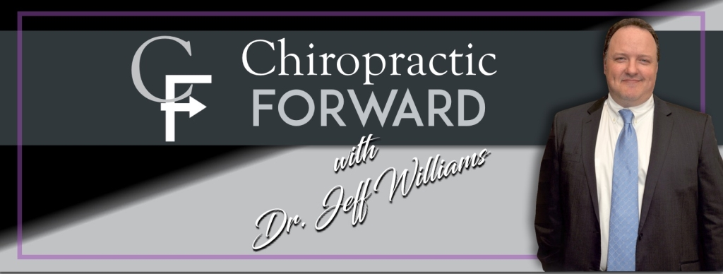 The Chiropractic Forward Podcast: Evidence-based Chiropractic Advocacy