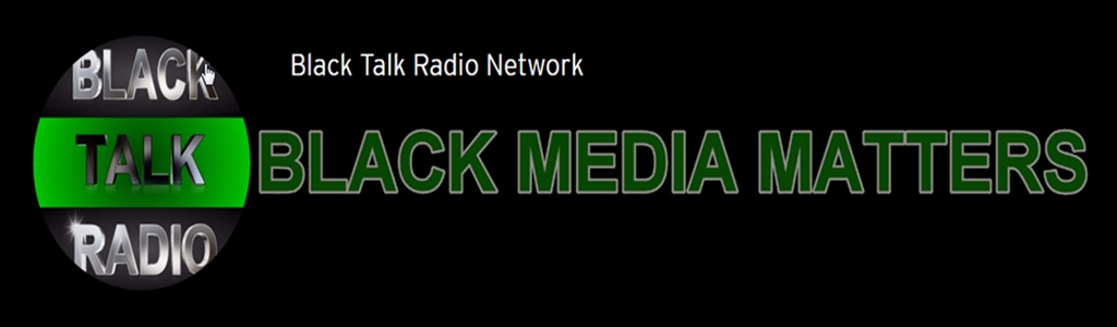BLACK TALK RADIO NETWORK™