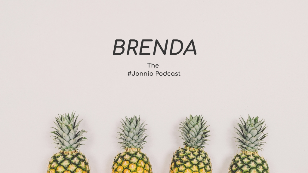 BRENDA - The #Jonnio Podcast