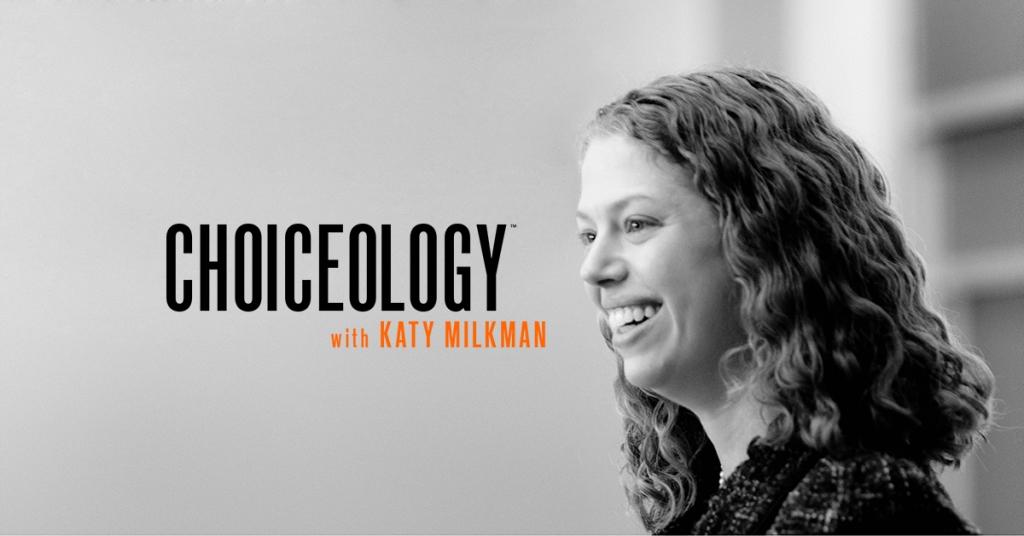 Choiceology with Katy Milkman