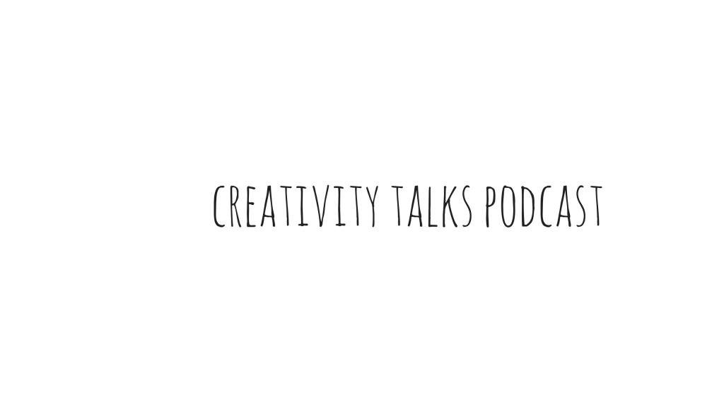 Creativity Talks Podcast