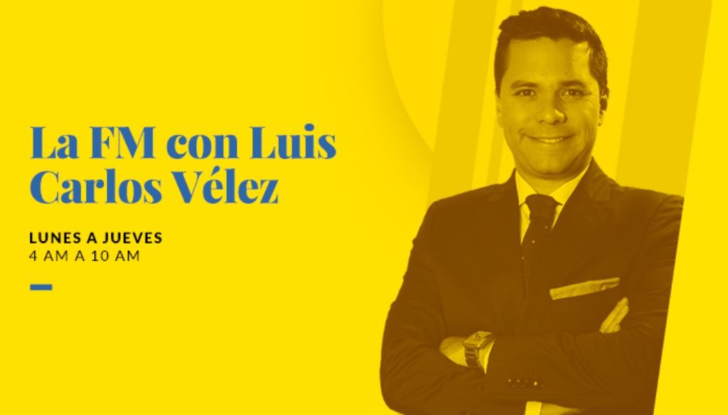 La FM con Luis Carlos Vélez