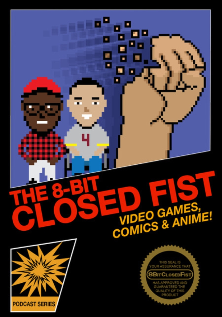 The 8-Bit Closed Fist Podcast