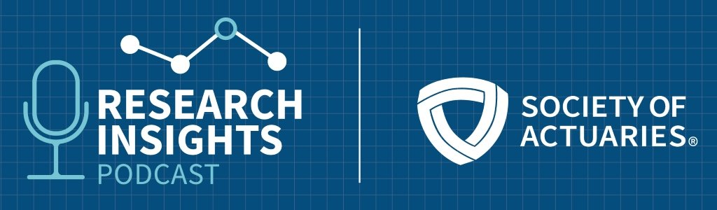 Research Insights, a Society of Actuaries Podcast