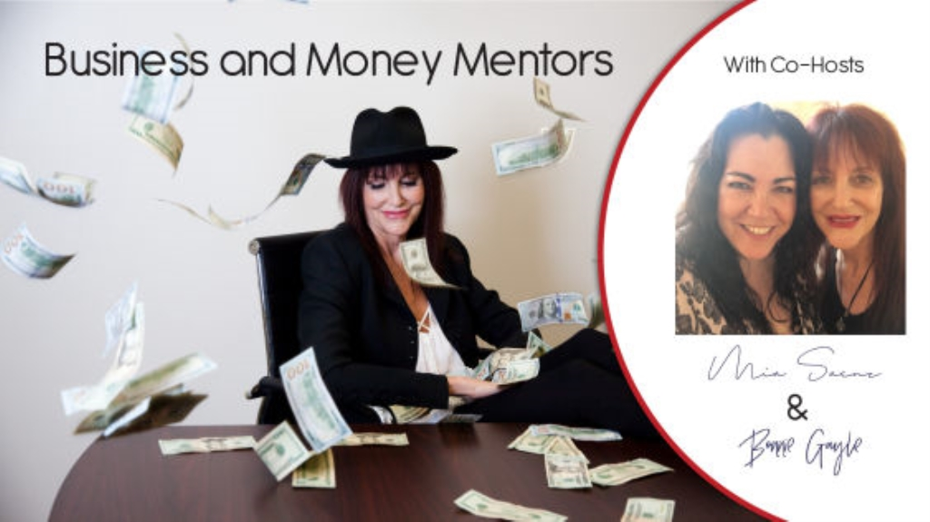 Business and Money Mentors with Bonnie Gayle and Mia Saenz