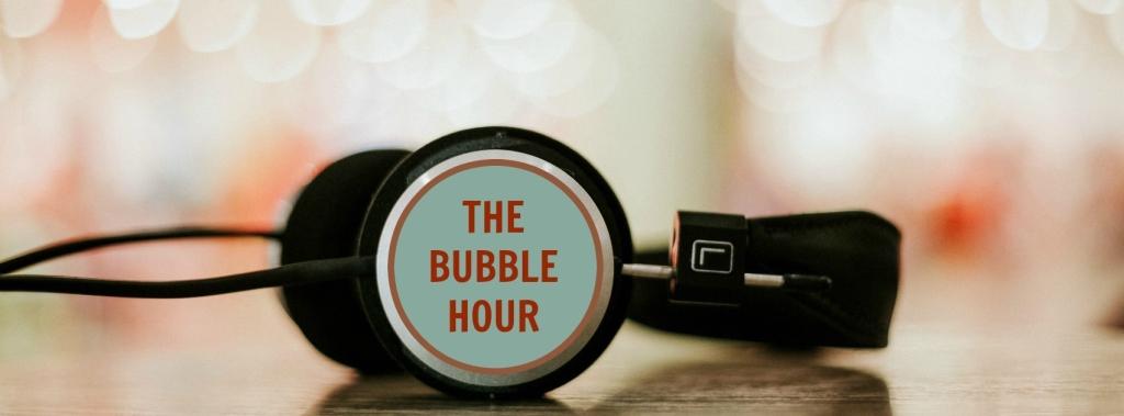 The Bubble Hour