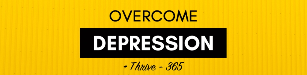 Overcome Depression + Thrive