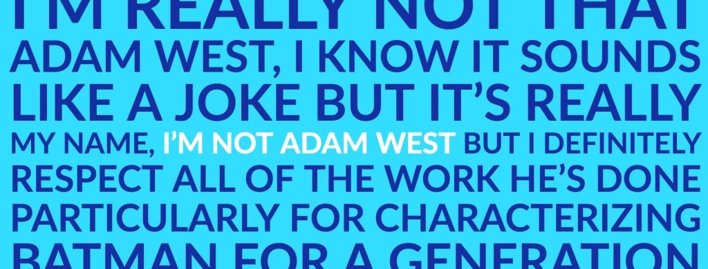 I'm Not Adam West