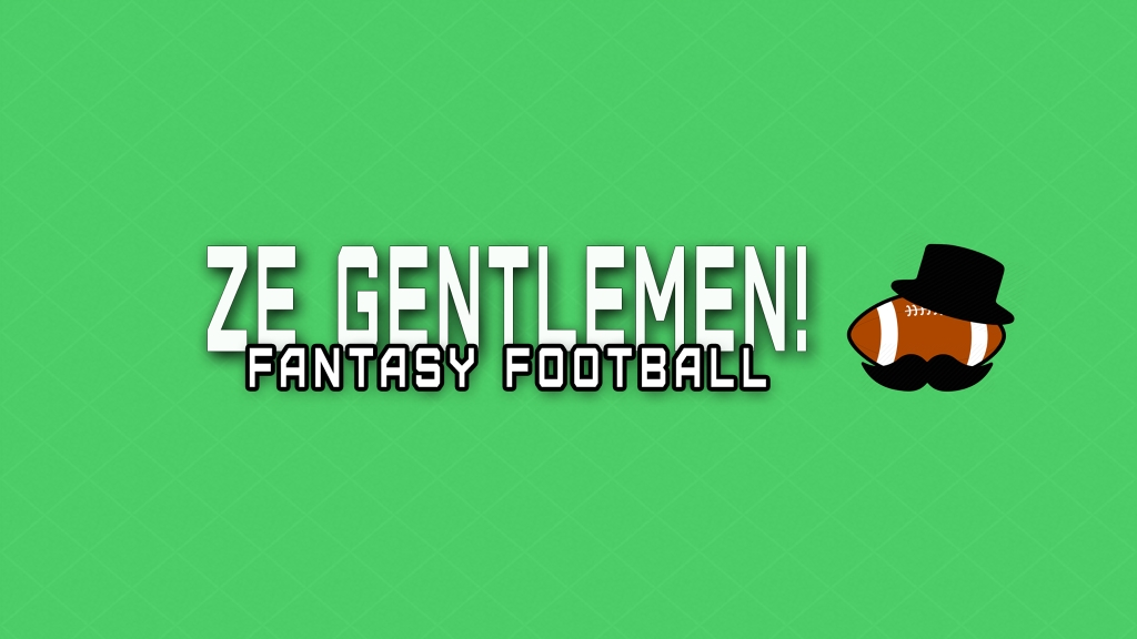 Ze Gentlemen! Fantasy Football