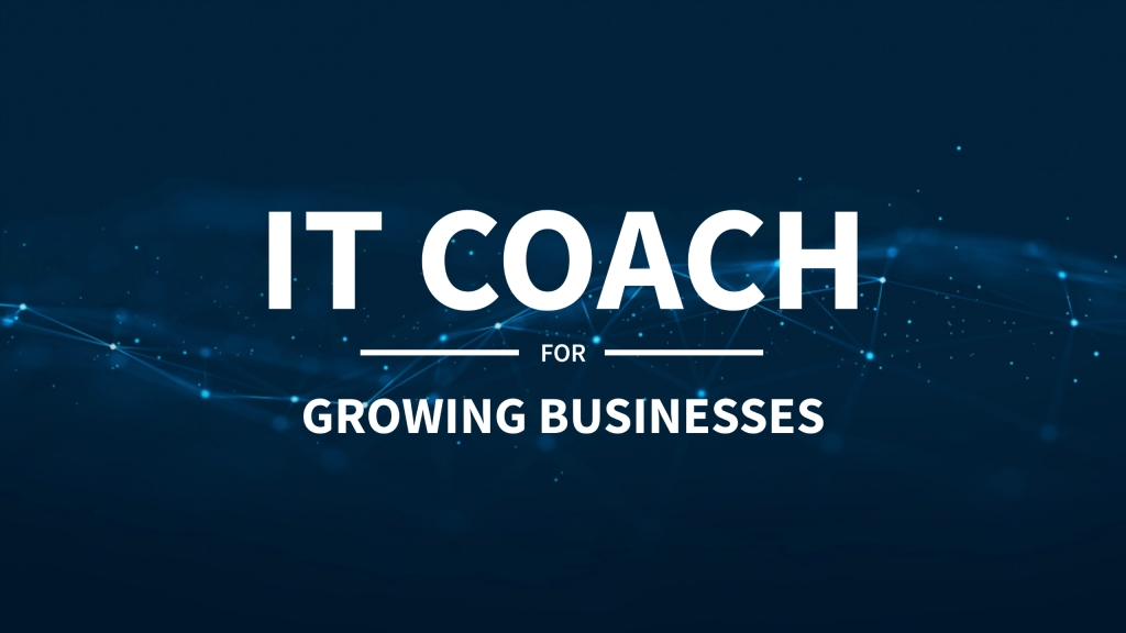 IT Coach for Growing Businesses