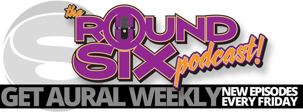 The Round Six Podcast