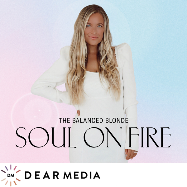 The Balanced Blonde // Soul On Fire | Listen to Podcasts On Demand ...