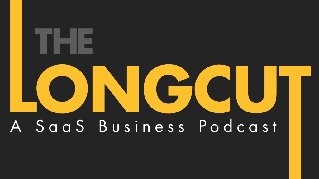 The Longcut: A SaaS Business Podcast