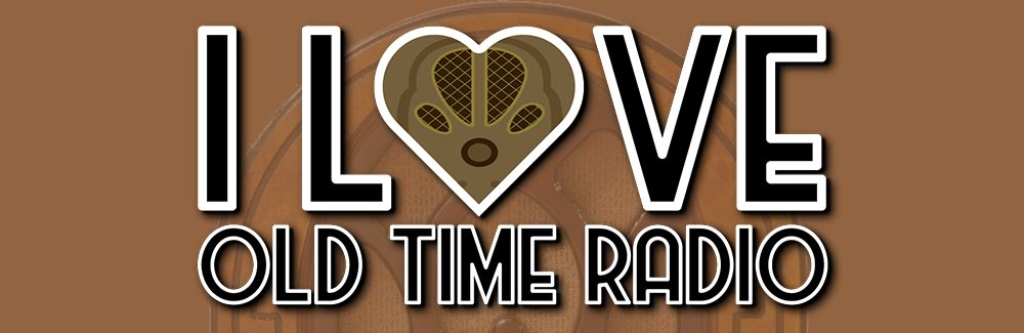 I Love Old Time Radio