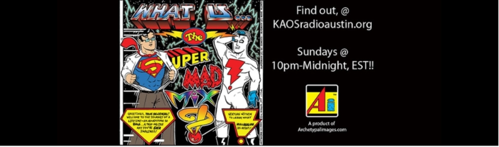(What Is) The SuperMAD! Mxyz?!™ Rock 'n' Roll Radiocast?!