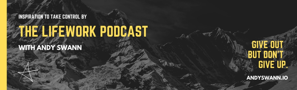 The LifeWork Podcast with Andy Swann