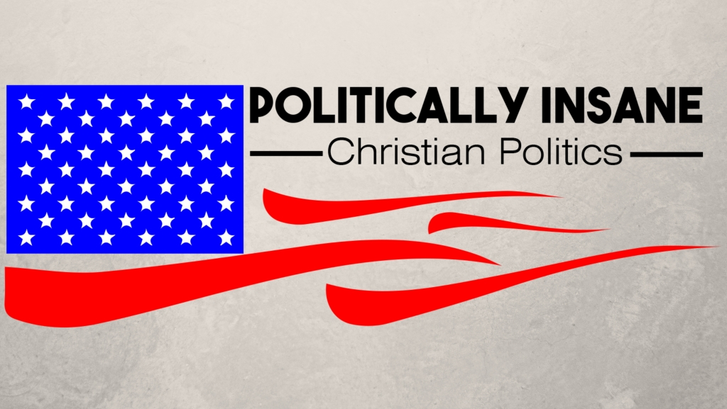 Politically Insane