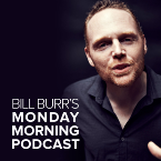 Bill Burr's Monday Morning Podcast