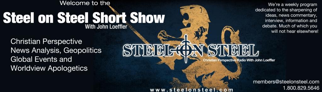 The Steel on Steel Short Show with John Loeffler