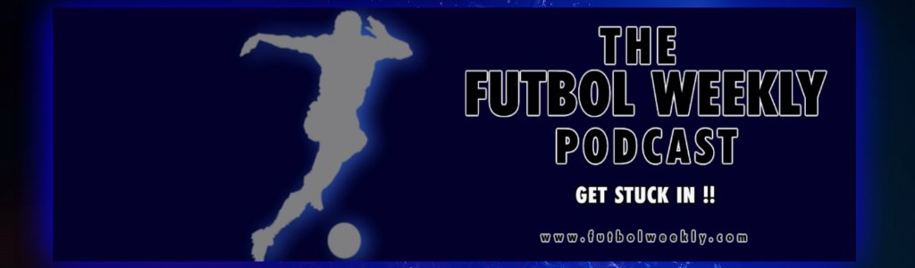The Futbol Weekly Podcast