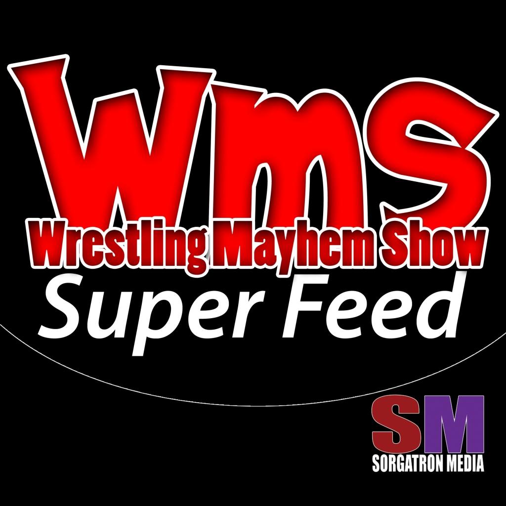 Wrestling Mayhem Show Super Feed
