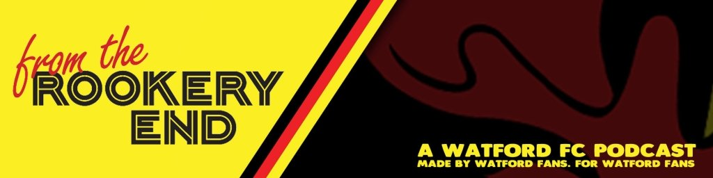 From The Rookery End - A show about Watford FC