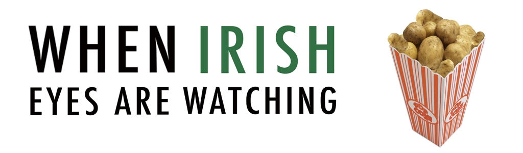 When Irish Eyes are Watching