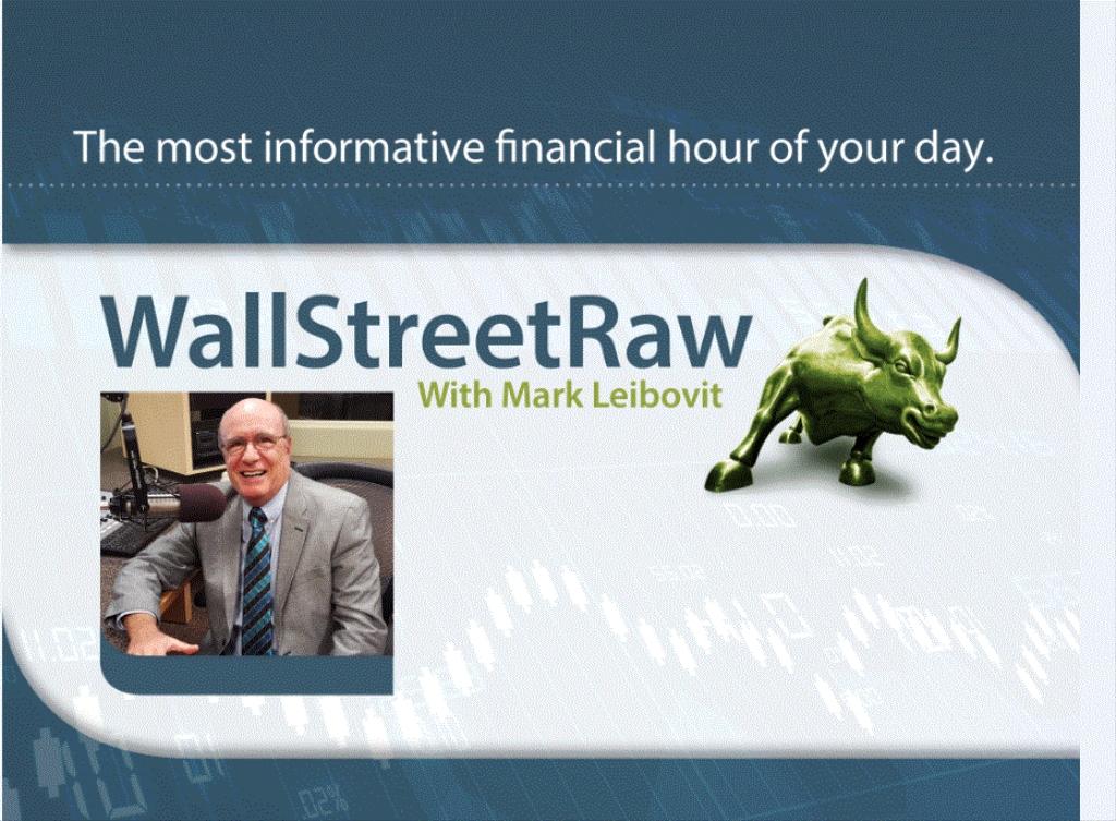 Wall Street Raw Radio With Mark Leibovit