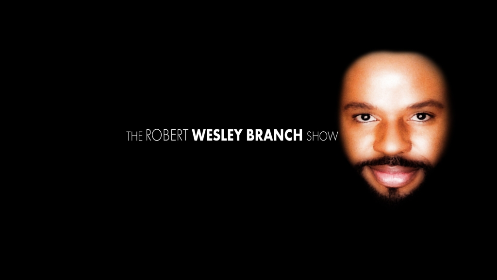 The Robert Wesley Branch Show