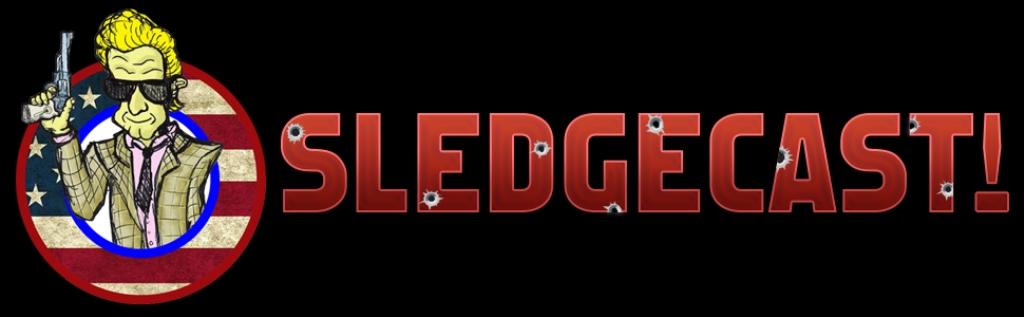 Sledgecast: The Sledge Hammer! Podcast