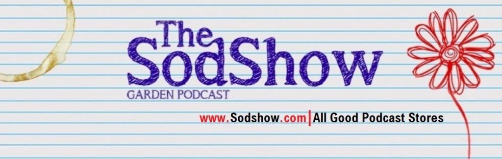 The Sodshow, Garden Podcast - Sod Show