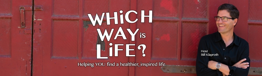 Which Way is Life