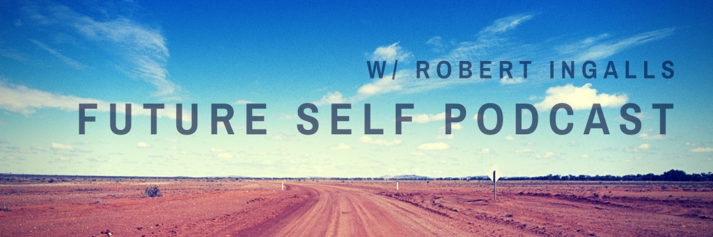 Future Self Podcast | Living a Life That Will Make Your Future Self Proud | Learn How to Podcast
