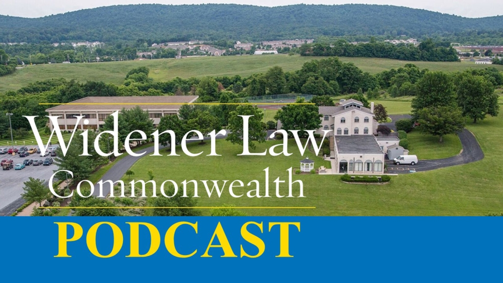 Widener Law Commonwealth's Podcast