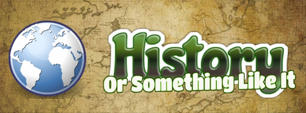History or Something Like It