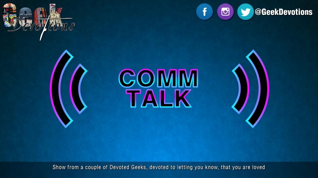 Comm Talk by Geek Devotions