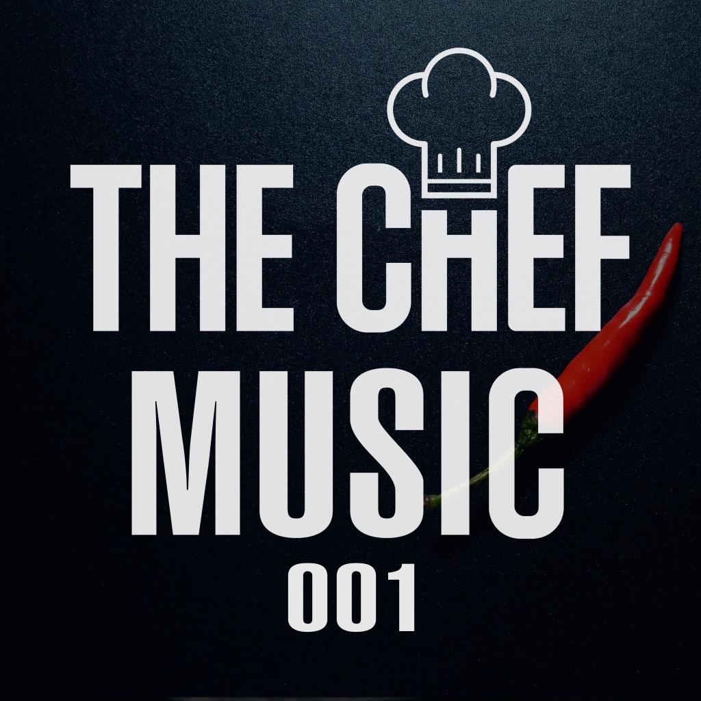 #THECHEFMUSIC 001 - The Chef Studio Mix