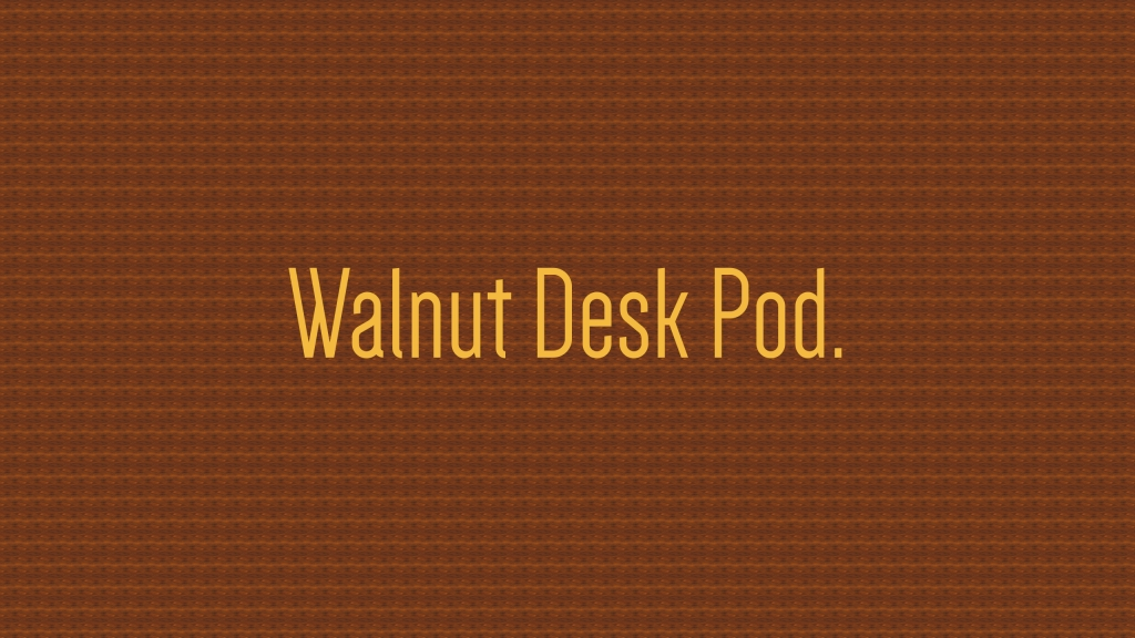 Walnut Desk Podcast